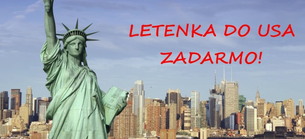 LETENKA DO USA ZADARMO A MNOHO ĎALŠÍCH VÝHOD!